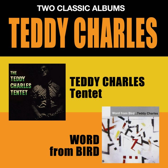 The Teddy Charles Tentet + Word from Bird