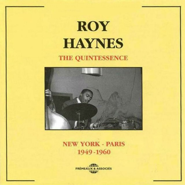 The Quintessence Roy Haynes: New York - Paris 1949-1960
