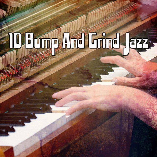 10 Bump And Grind Jazz