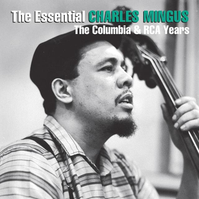 The Essential Charles Mingus: The Columbia & RCA Years