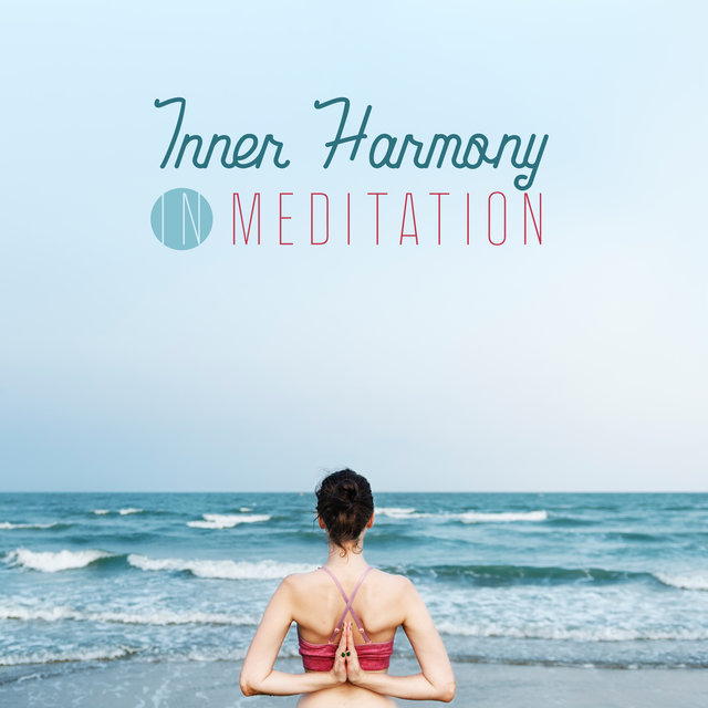 Inner Harmony in Meditation: Mindfulness Relaxation, Music for Mind, Deep Mindfulness, Namaste Vibes, Meditation Music Zone, Yoga Training, Inner Focus