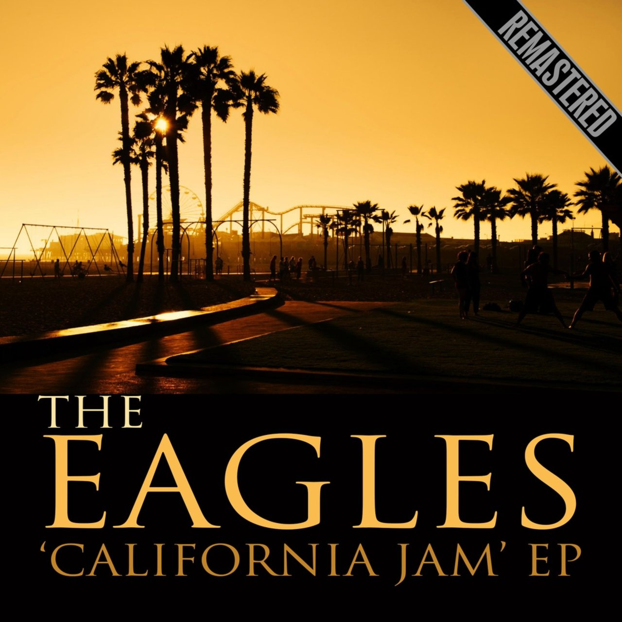The 'California Jam' EP (Remastered)