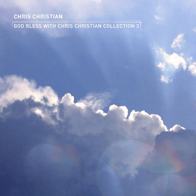 God Bless CCM With Chris Christian Collection 3