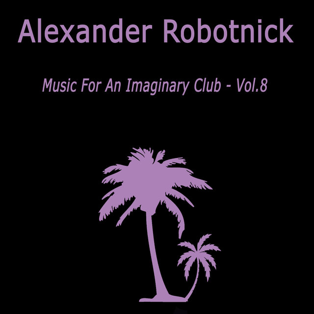 Music for an Imaginary Club VOL 8