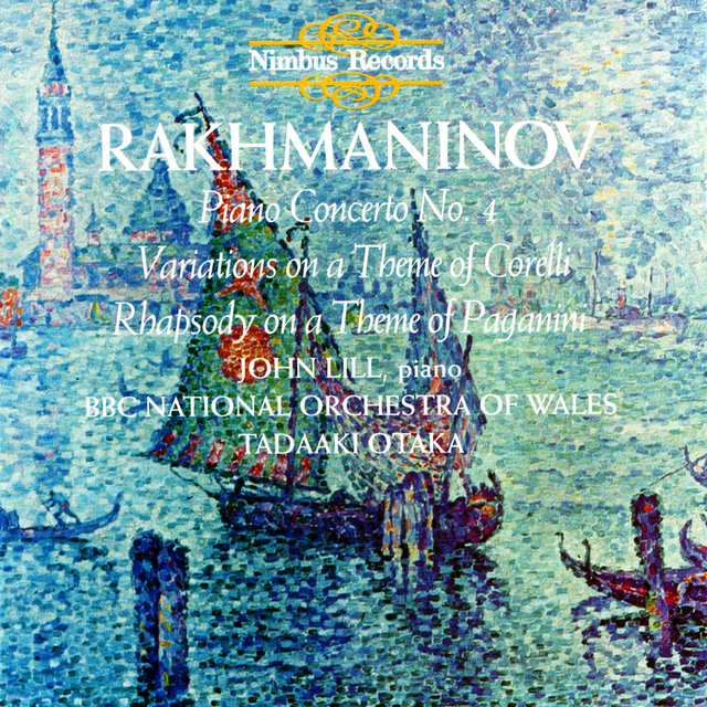 Rachmaninov: Piano Concerto No. 4, Variations on a Theme of Corelli & Rhapsody on a Theme of Paganini