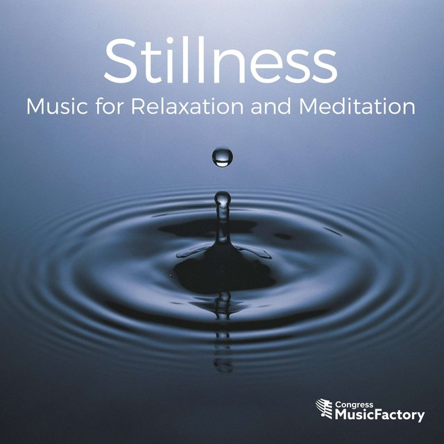 Stillness: Music for Relaxation and Meditation
