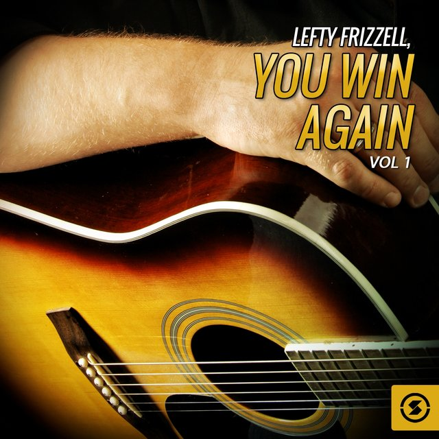 Lefty Frizzell, You Win Again, Vol. 1