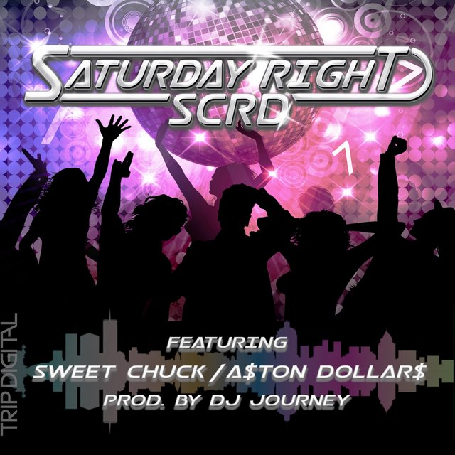 Saturday Right (feat. Sweet Chuck & A$ton Dollar$)