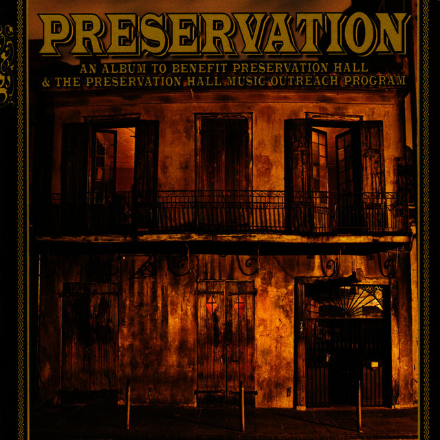 An Album To Benefit Preservation Hall & The Preservation Hall Music Outreach Program