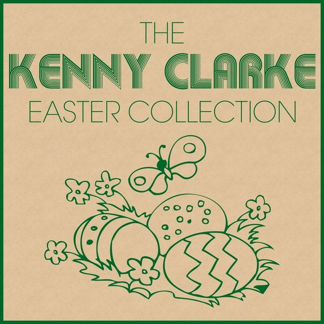The Kenny Clarke Easter Collection