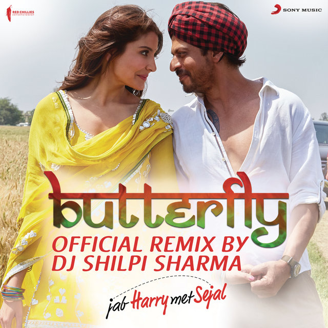 "Butterfly (Official Remix by DJ Shilpi Sharma) [From ""Jab Harry Met Sejal""]"