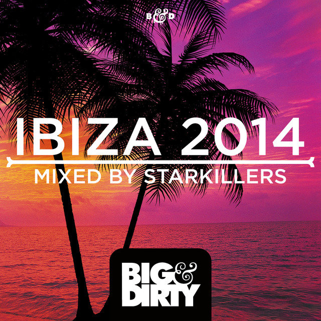 Big & Dirty Ibiza 2014