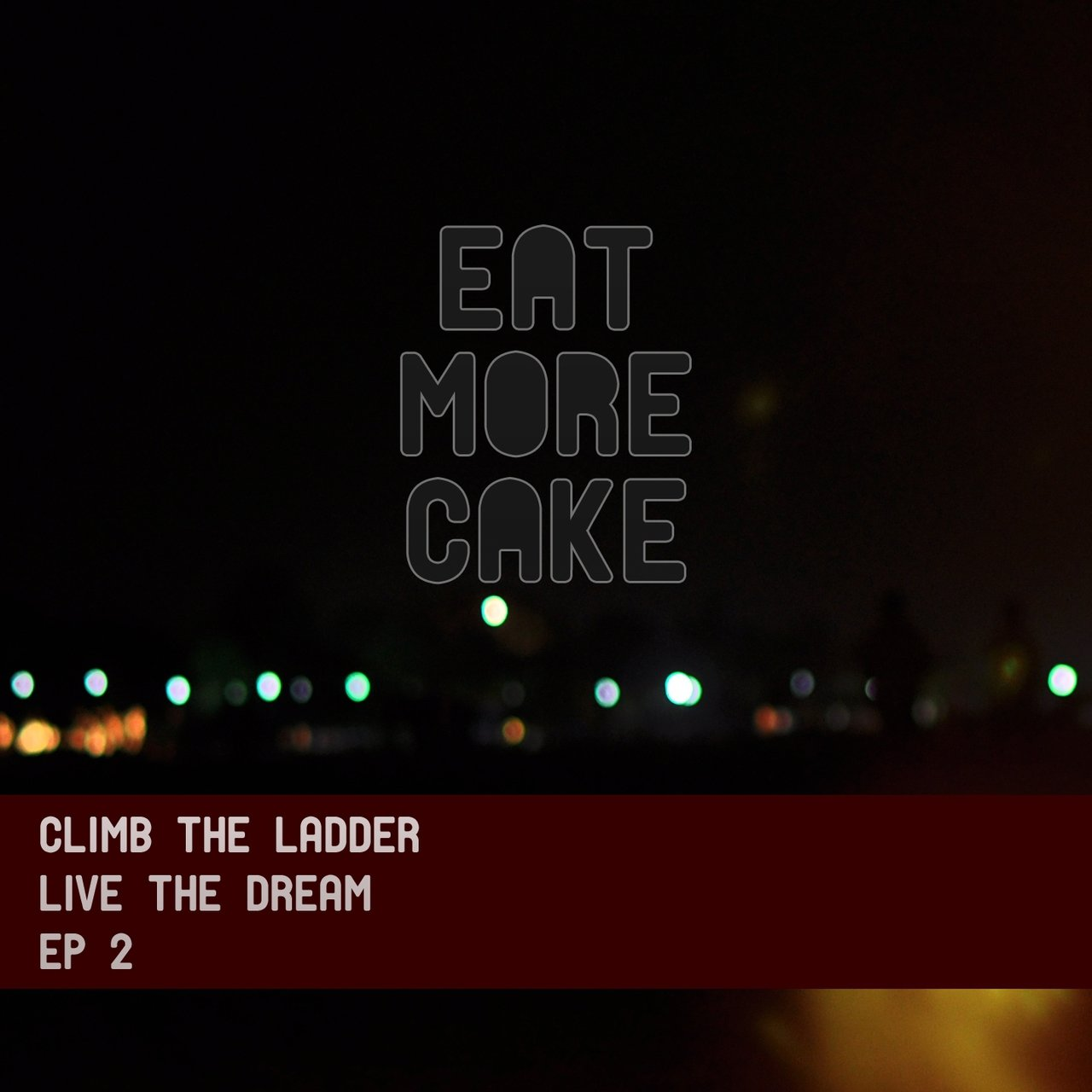 Climb the Ladder: Live the Dream EP 2
