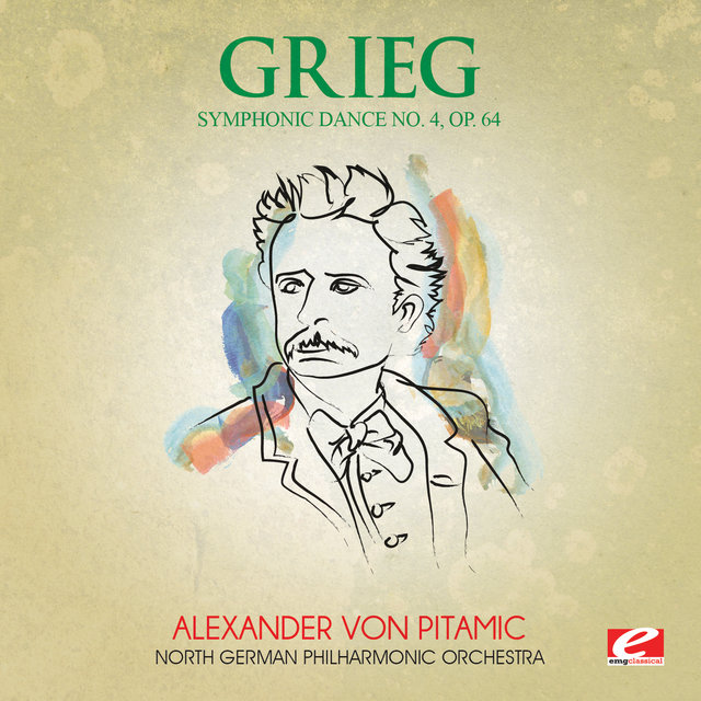 Grieg: Symphonic Dance No. 4, Op. 64 (Digitally Remastered)