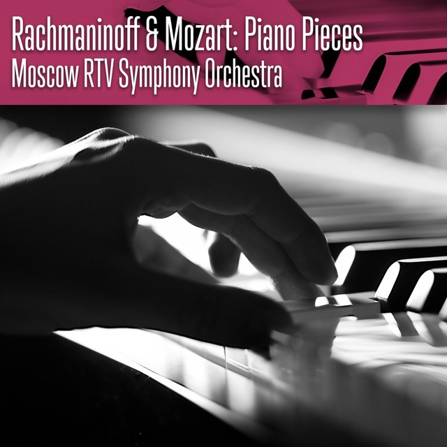 Rachmaninoff & Mozart: Piano Pieces
