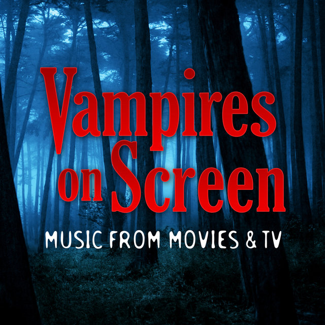 Vampires on Screen - Music from Movies and TV