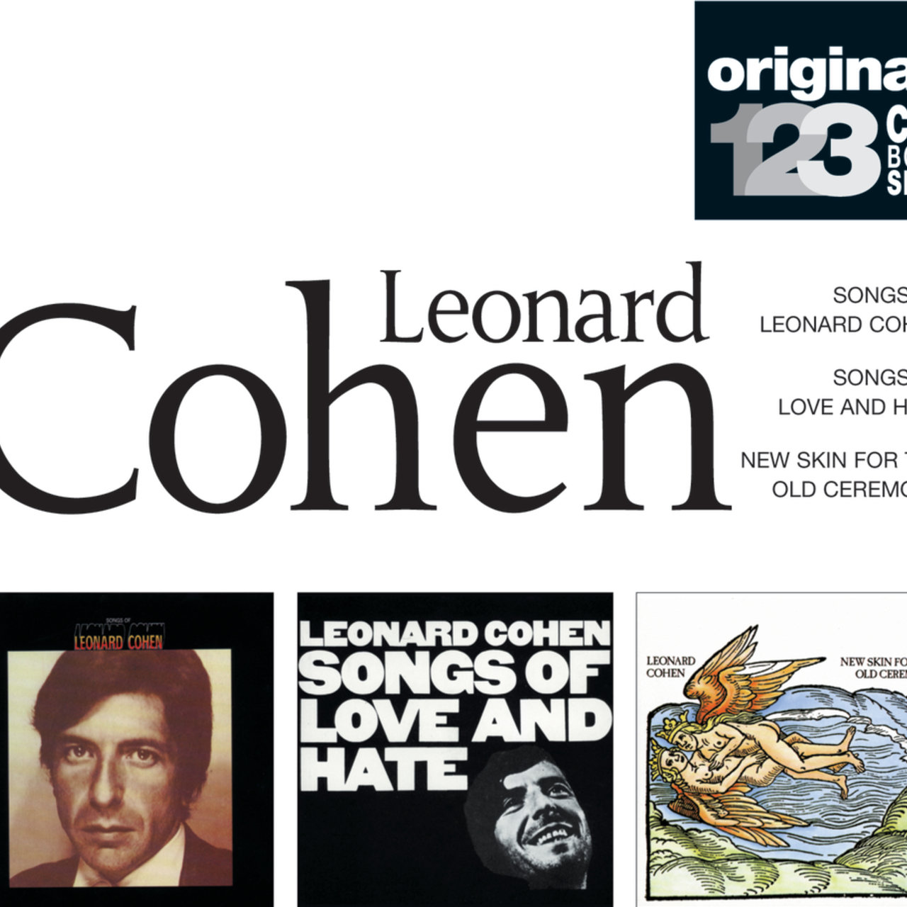 Songs of L. Cohen / Songs of love and hate / New skin for the old ceremony