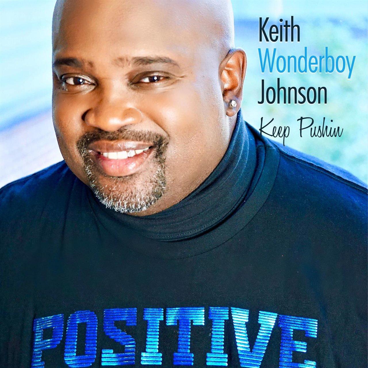 keep pushin keep pushin keep pushin keith wonderboy johnson