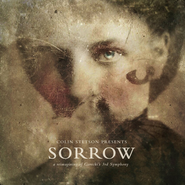 SORROW - a reimagining of Gorecki's 3rd Symphony (Extracts)