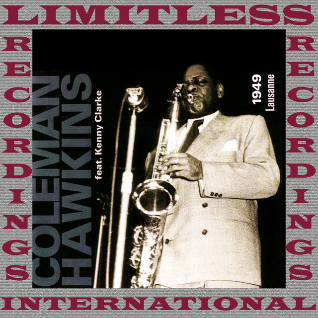 Coleman Hawkins With Kenny Clarke, Lausanne 1949 (Remastered Version)