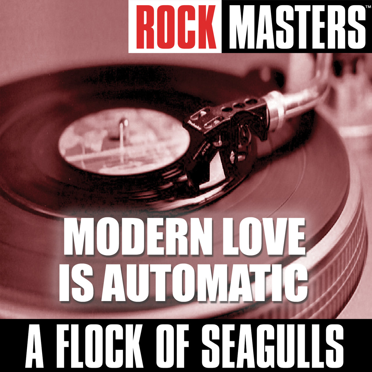 Rock Masters: Modern Love Is Automatic