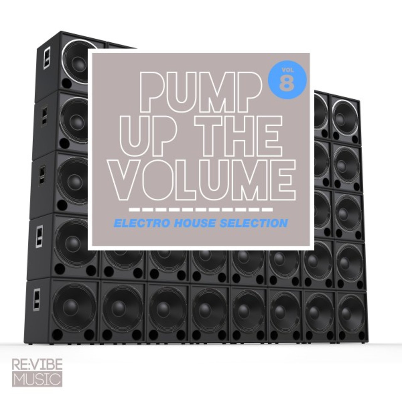 Pump up The, Vol. - Electro House Selection, Vol. 8