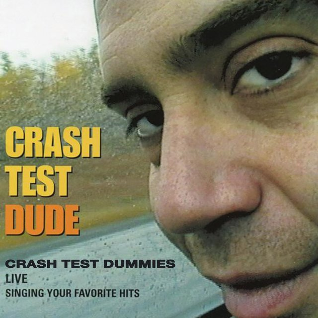 Crash Test Dude (Live)