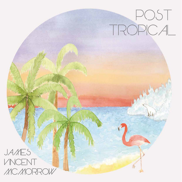 Post Tropical (Deluxe Version)