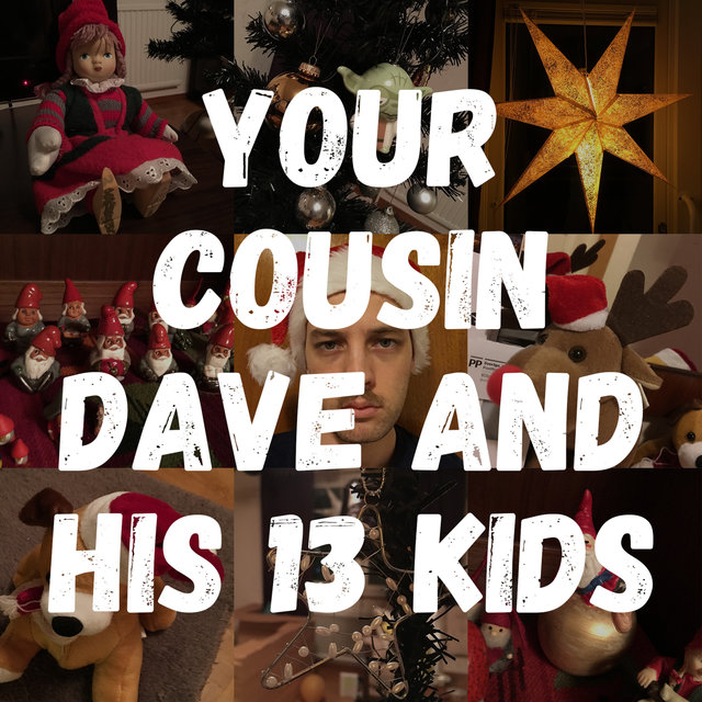 Your Cousin Dave and His 13 Kids