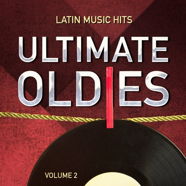 Ultimate Oldies: Latin Music Hits, Vol. 2