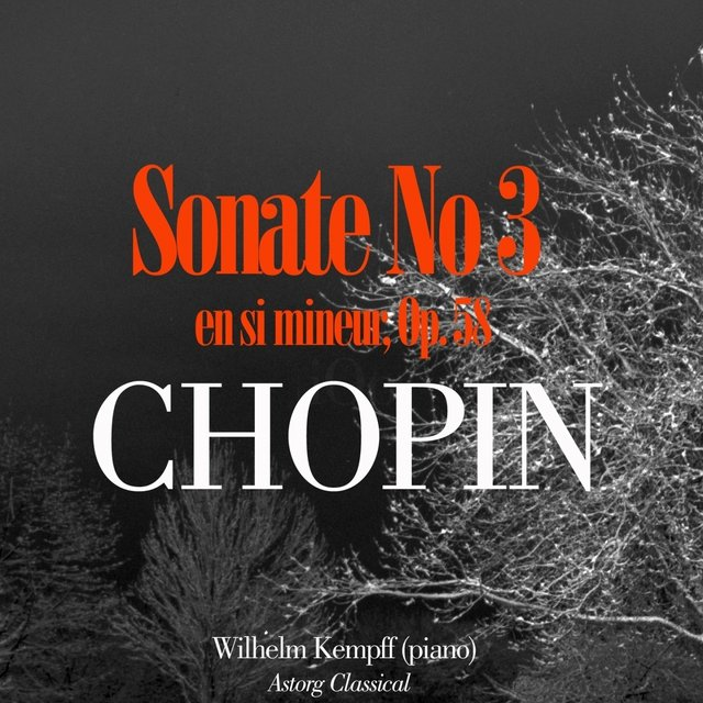 Chopin: Sonate No. 3 en si mineur, Op. 58