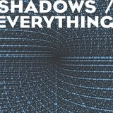Shadows / Everything