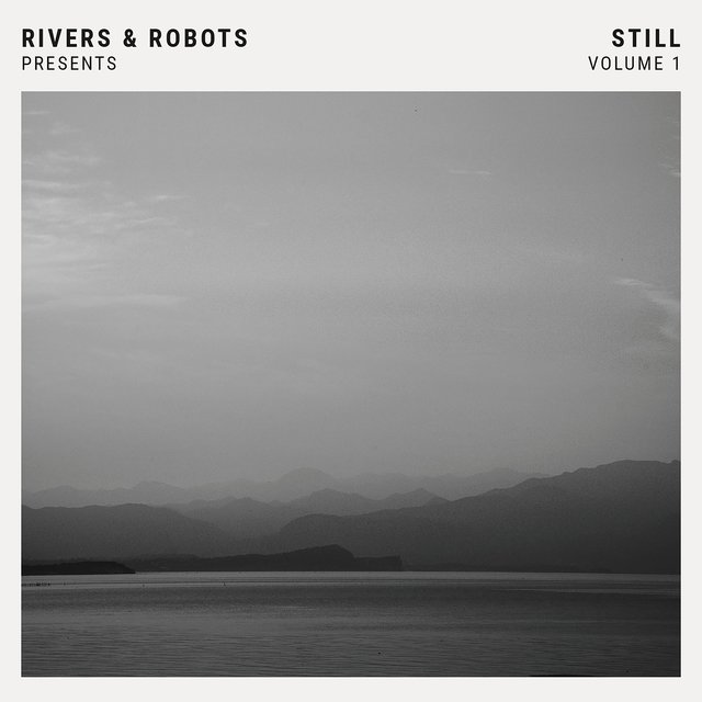 Rivers & Robots Presents: Still, Vol. 1 [Instrumentals]