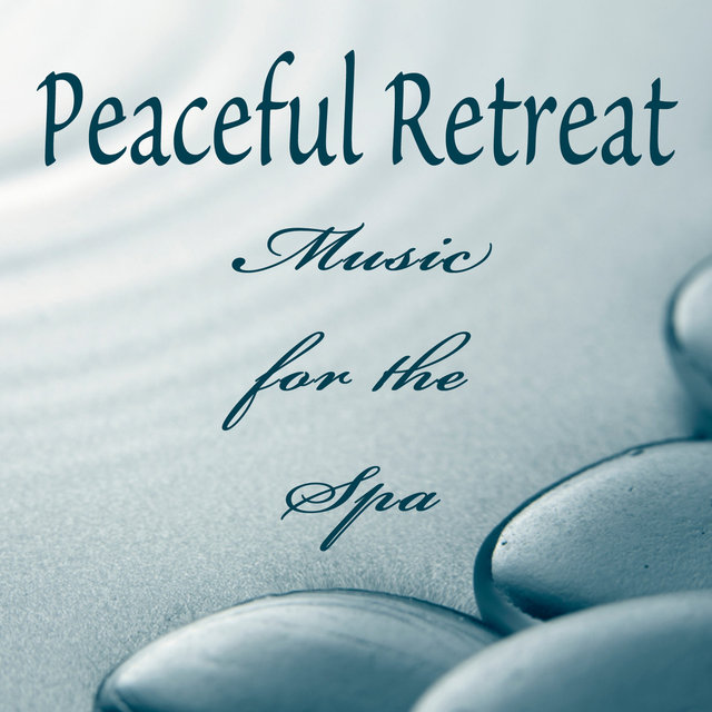 Peaceful Retreat - Music for the Spa