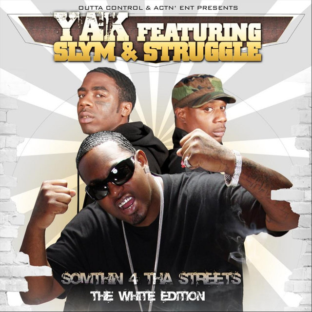 Something 4 tha Streets (The White Edition) [feat. Slym & Struggle]