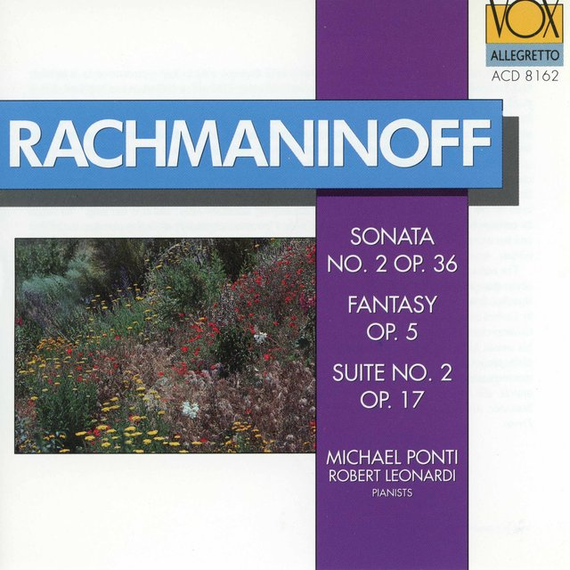 Rachmaninoff: Fantaisie tableaux, Suite No. 1, Piano Sonata No. 2 in B-Flat Minor & Suite No. 2 in C Major