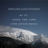 Jesus and Lana Standing