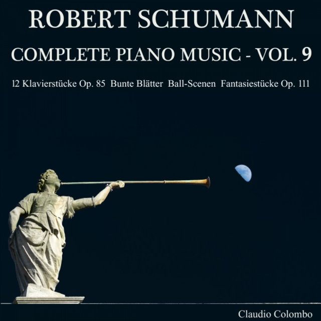 Robert Schumann: Complete Piano Music, Vol. 9