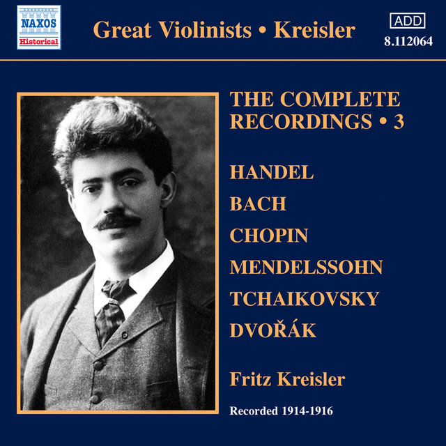 Kreisler: The Complete Recordings, Vol. 3 (1914-1916)