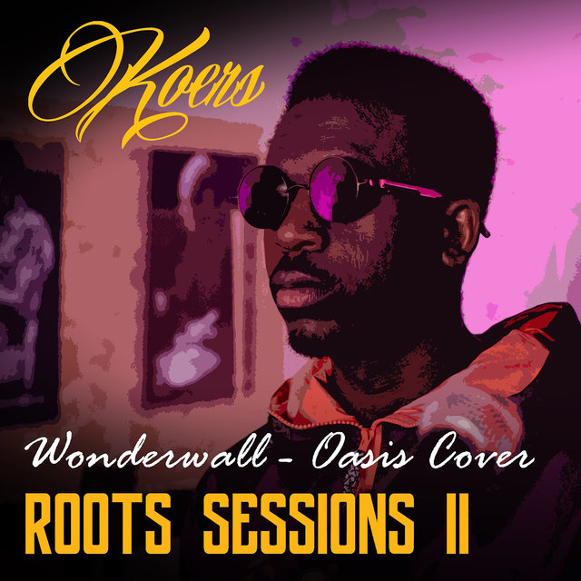 Wonderwall (Roots Sessions)