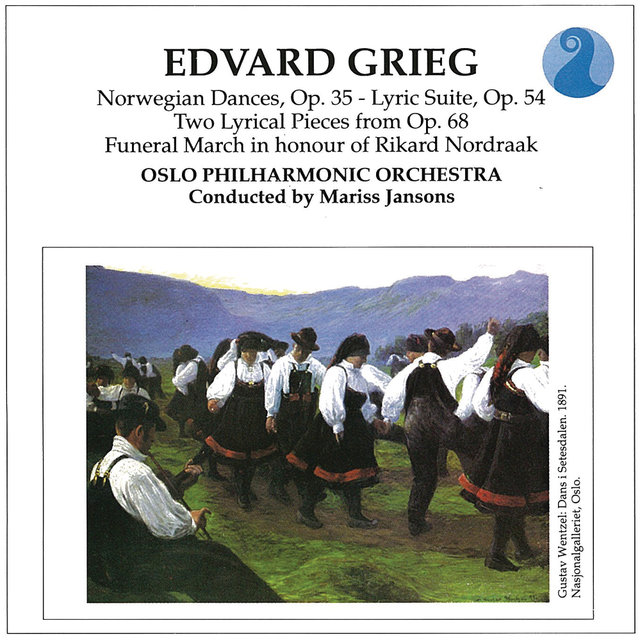 Grieg: Norwegian Dances, Op. 35 / Lyric Suite, Op.54 / Two Lyrical Pieces from Op. 68 / Funeral March in honour of Rikard Nordraak