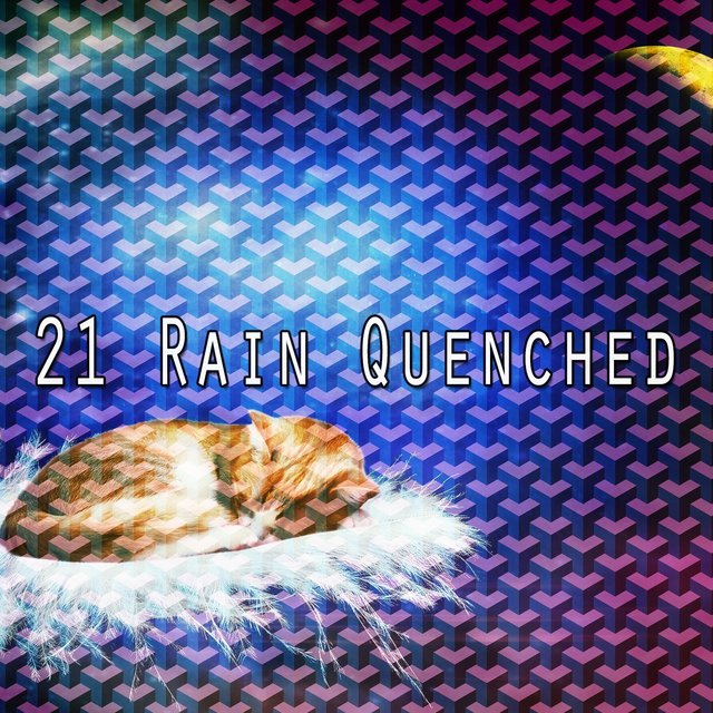21 Rain Quenched