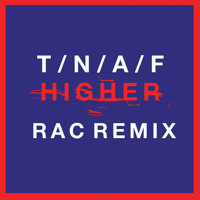 Higher (RAC Remix)