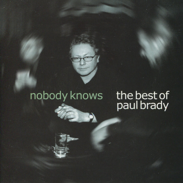 Nobody Knows: The Best of Paul Brady