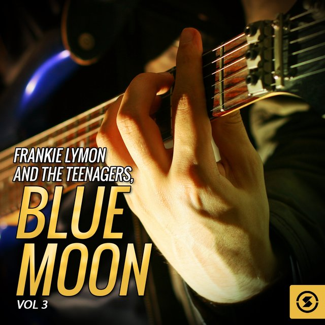 Frankie Lymon and The Teenagers, Blue Moon, Vol. 3