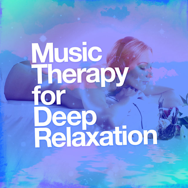 Music Therapy for Deep Relaxation