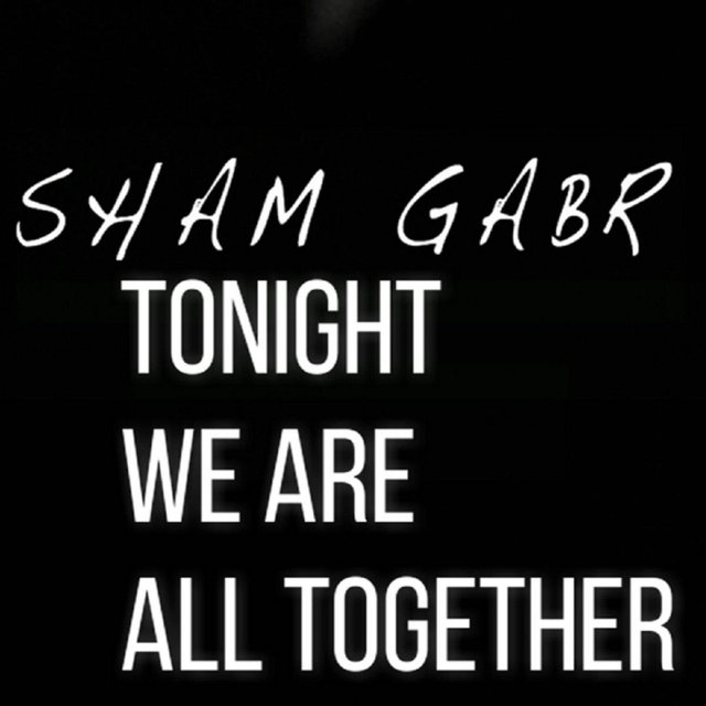 Tonight We Are All Together