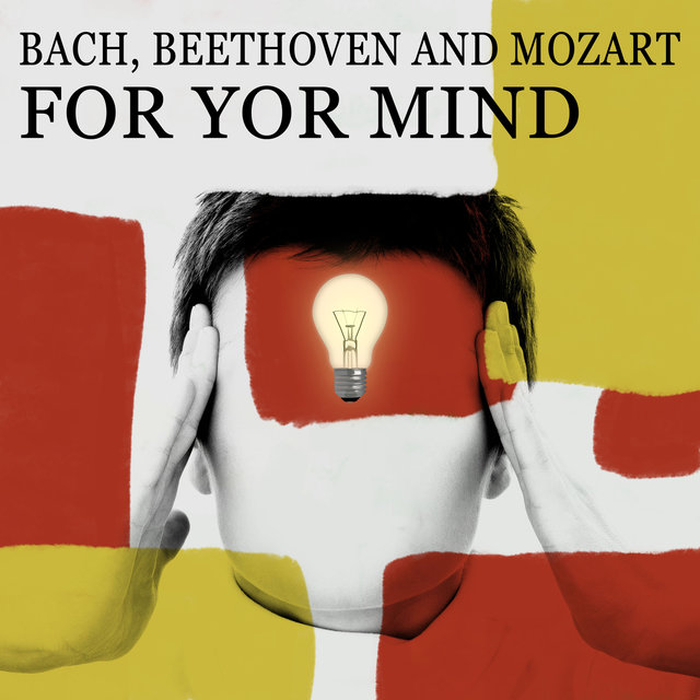 Bach, Beethoven and Mozart for Yor Mind: Music to Study By