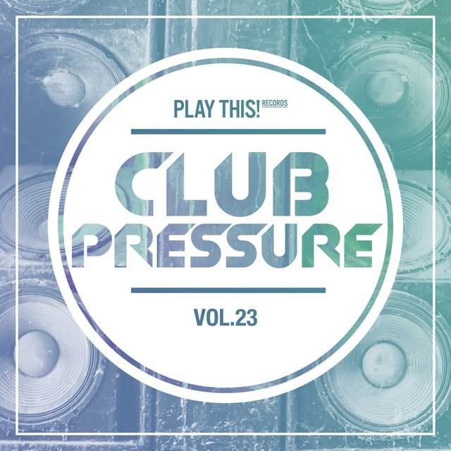 Club Pressure - The Electro and Clubsound Collection, Vol. 23