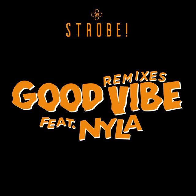 Good Vibe (feat. Nyla) [Remixes]